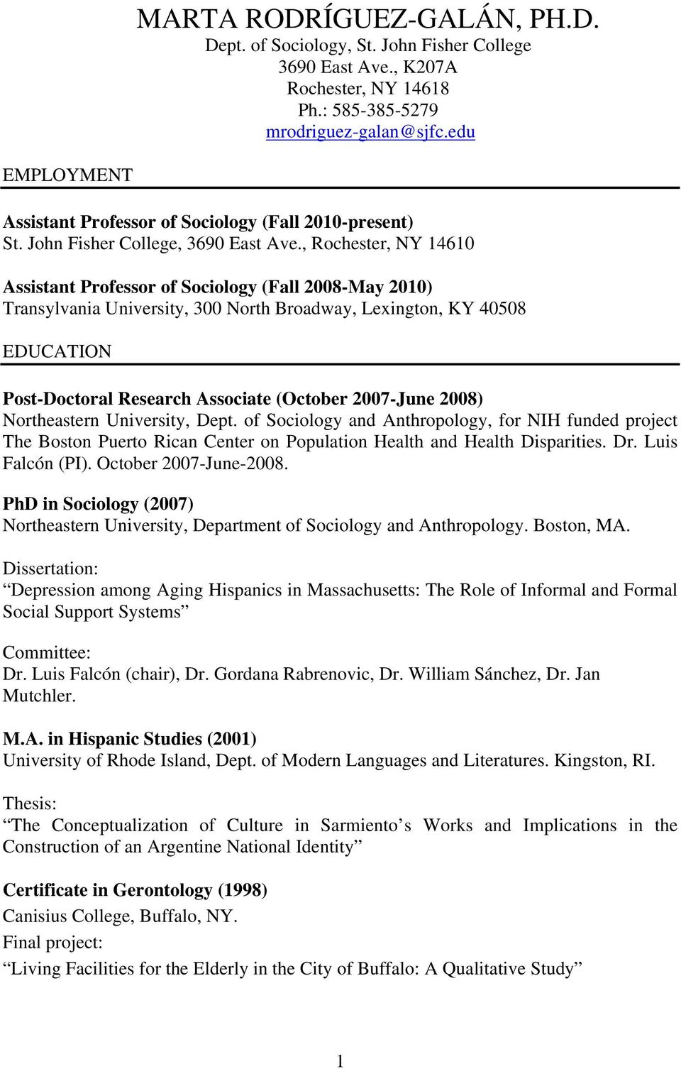 , Rochester, NY 14610 Assistant Professor of Sociology (Fall 2008-May 2010) Transylvania University, 300 North Broadway, Lexington, KY 40508 EDUCATION Post-Doctoral Research Associate (October