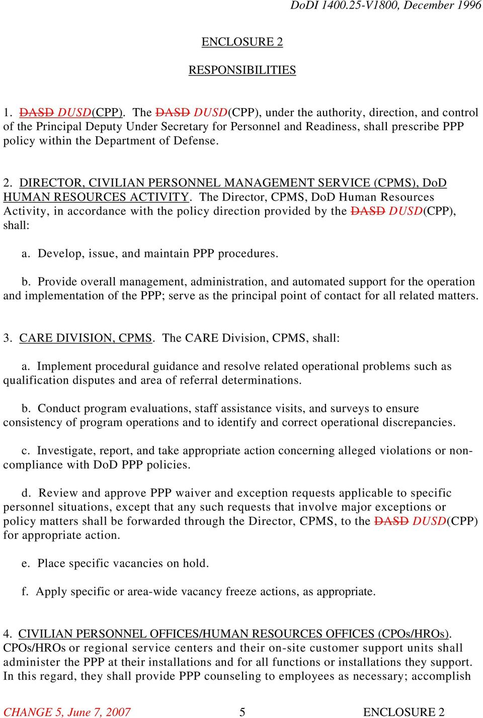 DIRECTOR, CIVILIAN PERSONNEL MANAGEMENT SERVICE (CPMS), DoD HUMAN RESOURCES ACTIVITY.