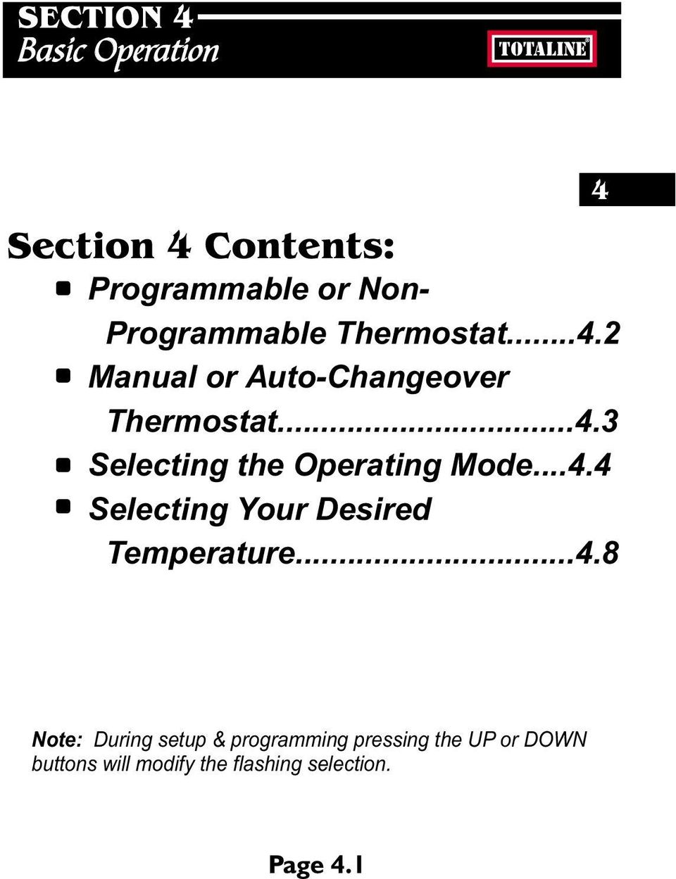..4.4 Selecting Your Desired Temperature...4.8 4 Note: During setup & programming
