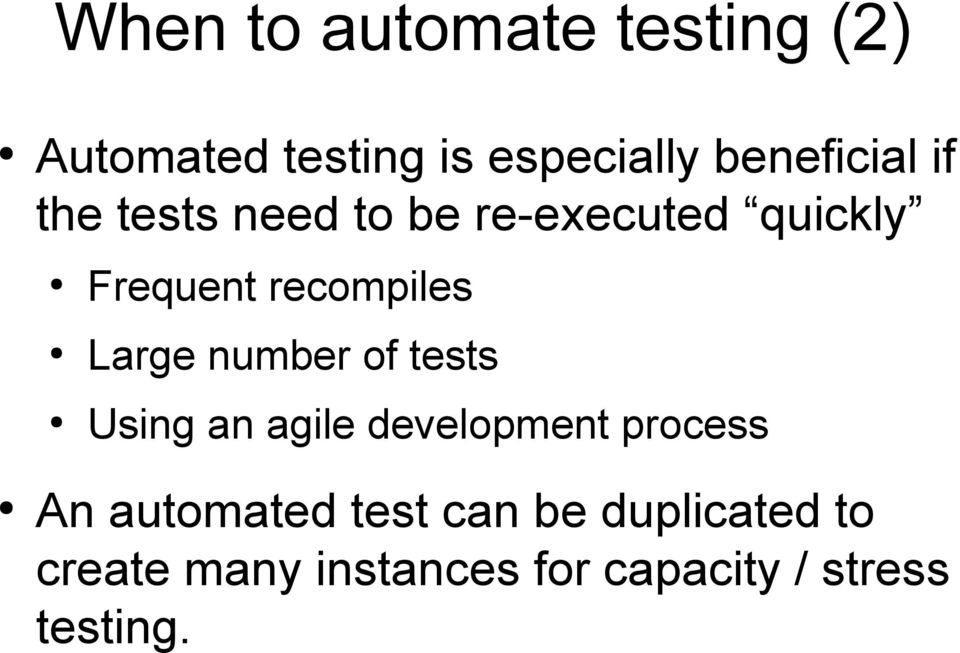 recompiles Large number of tests Using an agile development process An