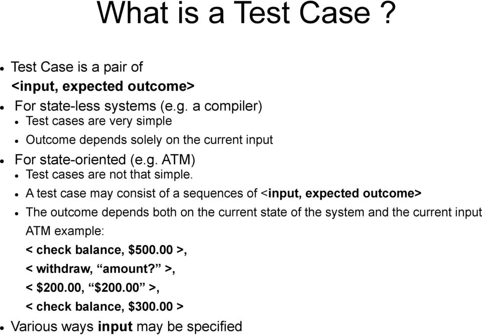 ATM) Test cases are not that simple.
