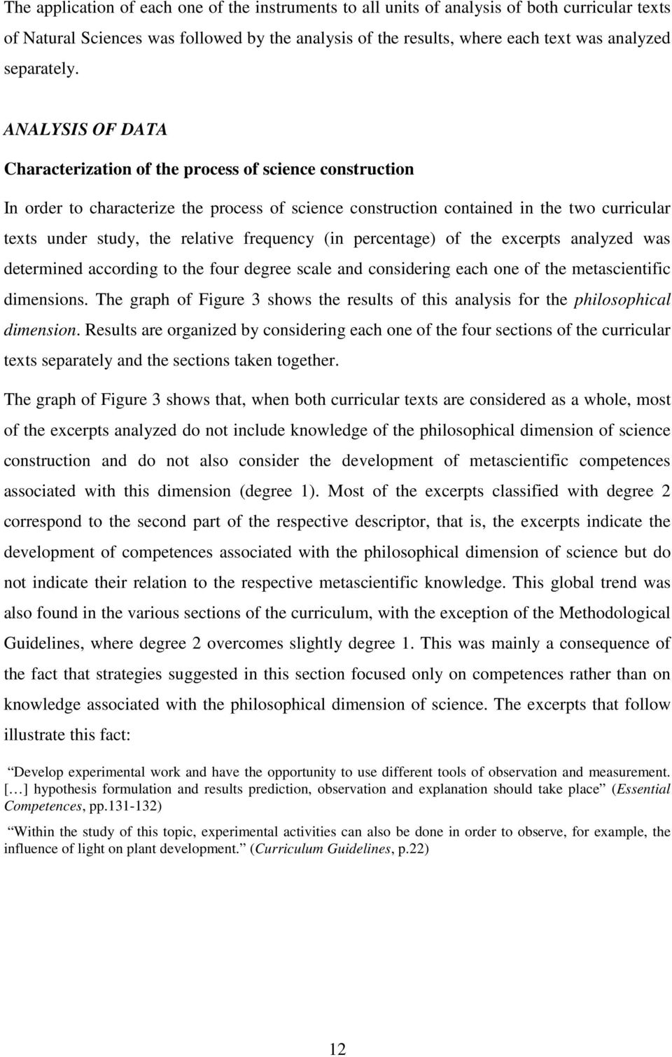 ANALYSIS OF DATA Characterization of the process of science construction In order to characterize the process of science construction contained in the two curricular texts under study, the relative