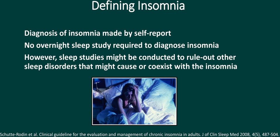 disorders that might cause or coexist with the insomnia Schutte-Rodin et al.