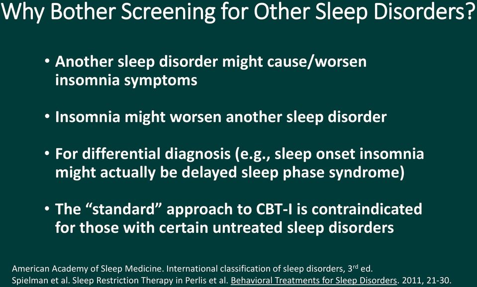t cause/worsen insomnia symptoms Insomnia migh