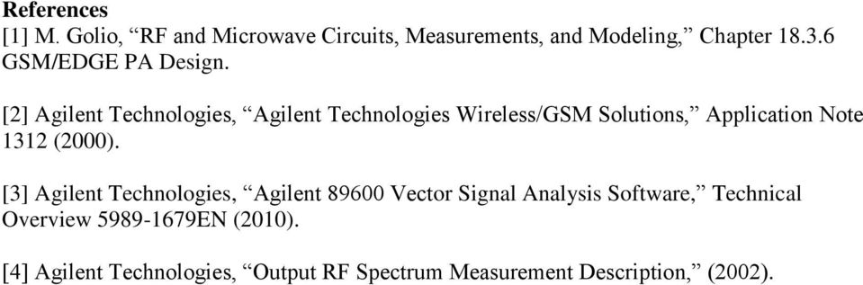 [2] Agilent Technologies, Agilent Technologies Wireless/GSM Solutions, Application Note 1312 (2000).