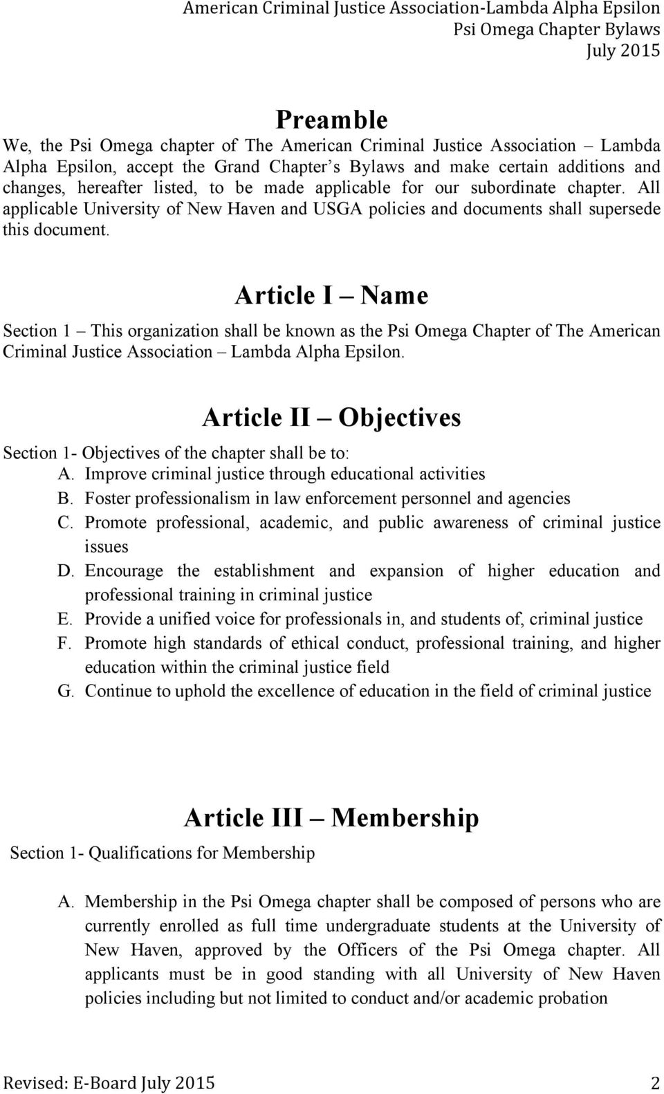 Article I Name Section 1 This organization shall be known as the Psi Omega Chapter of The American Criminal Justice Association Lambda Alpha Epsilon.