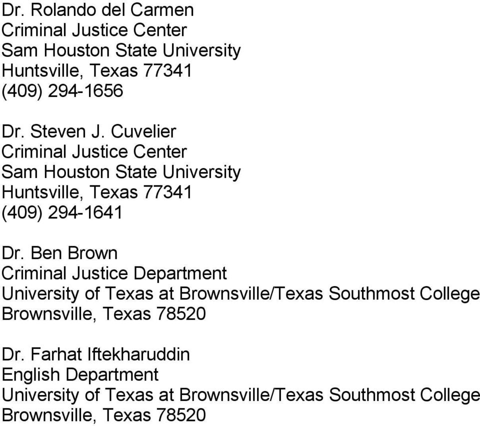 Ben Brown Criminal Justice Department University of Texas at Brownsville/Texas Southmost College Brownsville, Texas