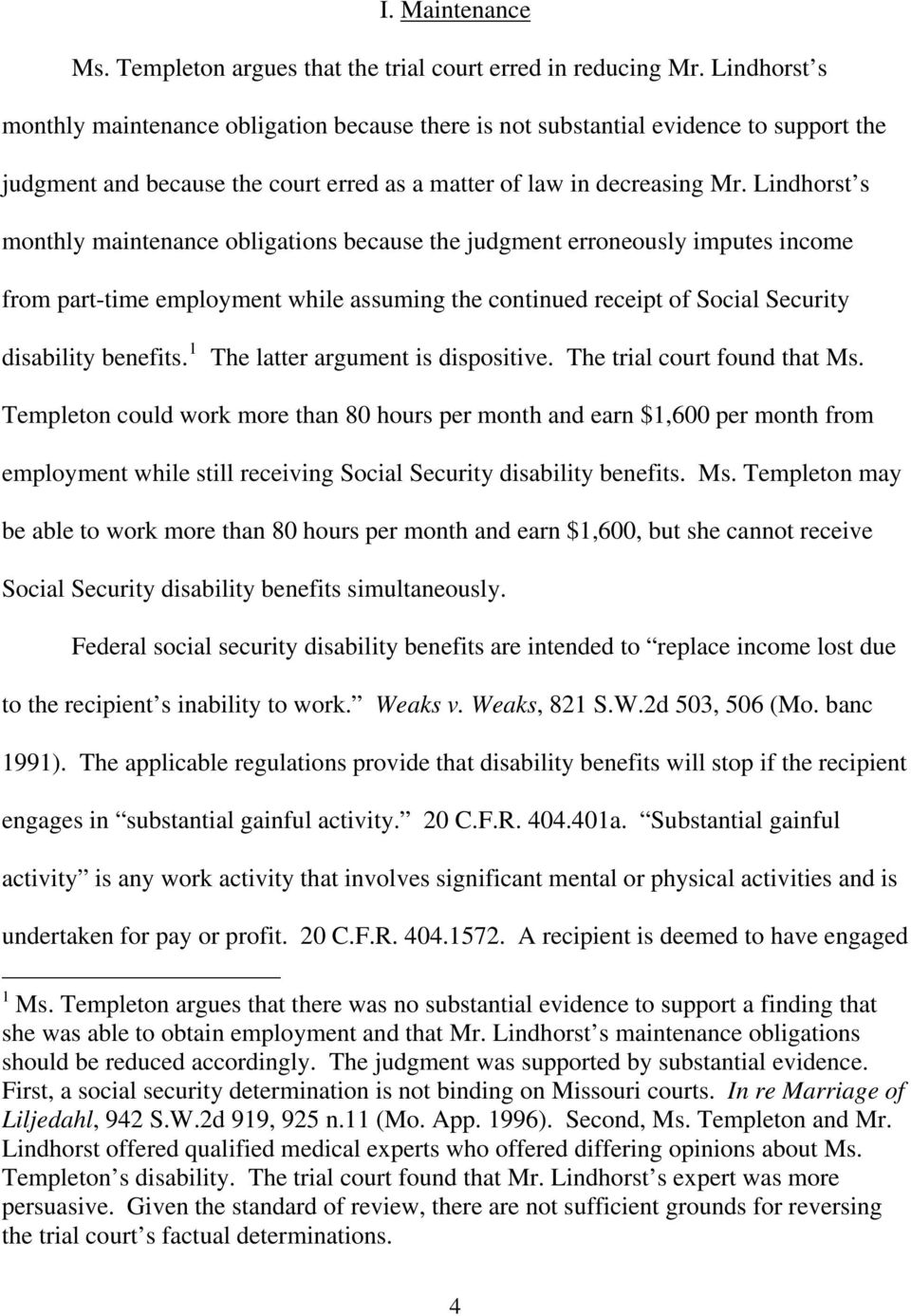 Lindhorst s monthly maintenance obligations because the judgment erroneously imputes income from part-time employment while assuming the continued receipt of Social Security disability benefits.