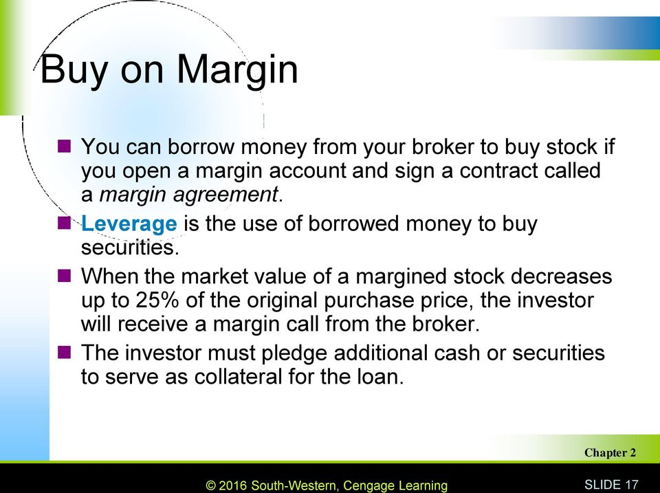 When the market value of a margined stock decreases up to 25% of the original purchase price, the investor will