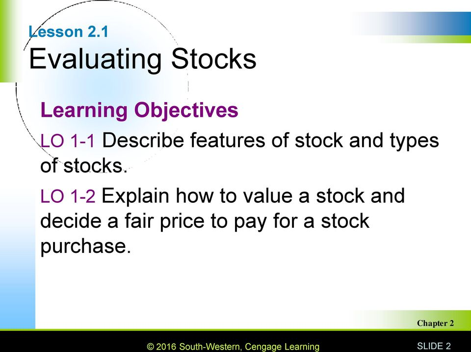 Describe features of stock and types of stocks.