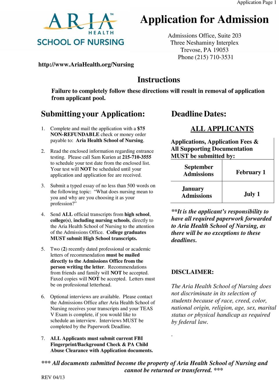application from applicant pool. Submitting your Application: 1. Complete and mail the application with a $75 NON-REFUNDABLE check or money order payable to: Aria Health School of Nursing. 2.
