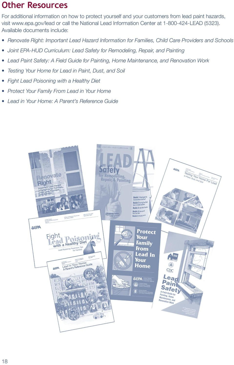 Available documents include: Renovate Right: Important Lead Hazard Information for Families, Child Care Providers and Schools Joint EPA-HUD Curriculum: Lead Safety for