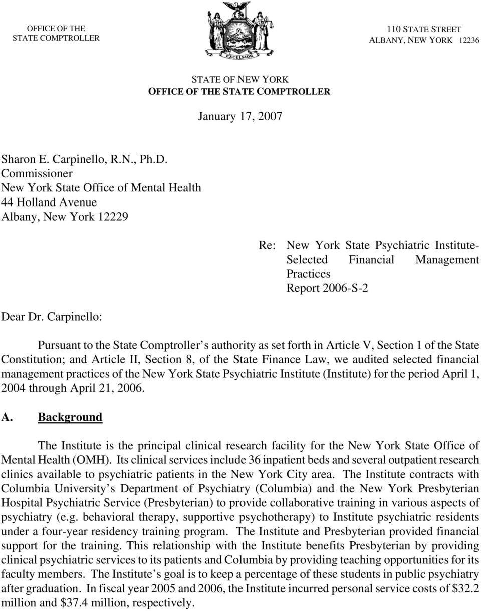 Carpinello: Re: New York State Psychiatric Institute- Selected Financial Management Practices Report 2006-S-2 Pursuant to the State Comptroller s authority as set forth in Article V, Section 1 of the