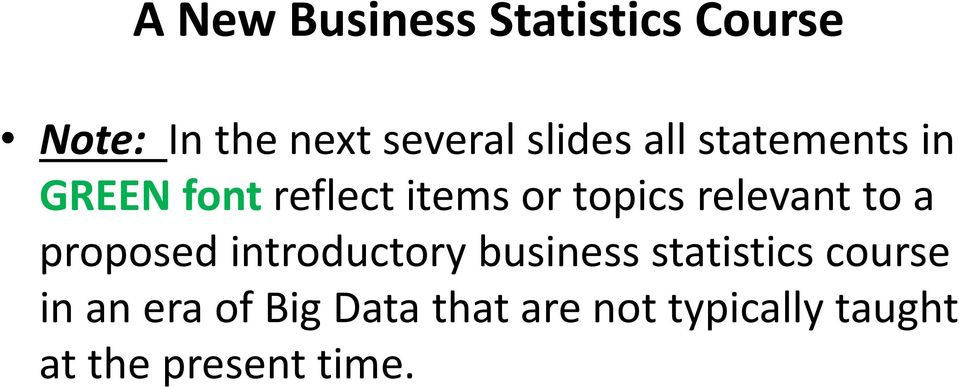 relevant to a proposed introductory business statistics course