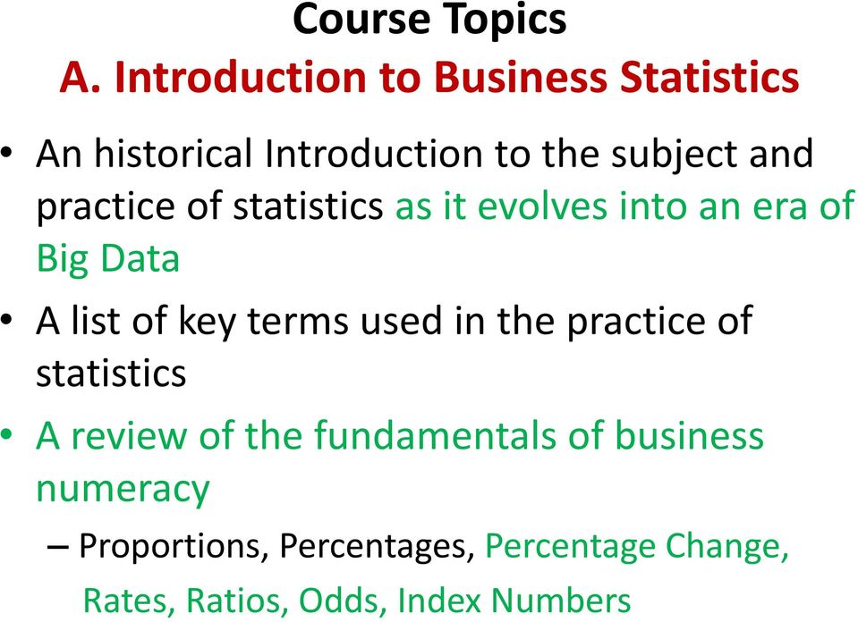 practice of statistics as it evolves into an era of Big Data A list of key terms used