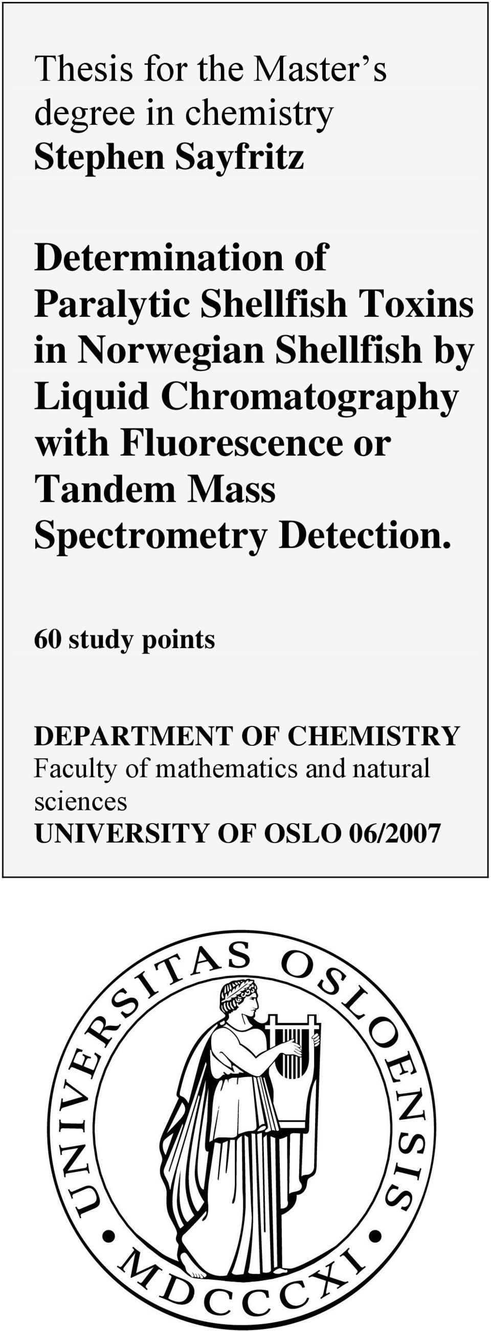 Fluorescence or Tandem Mass Spectrometry Detection.