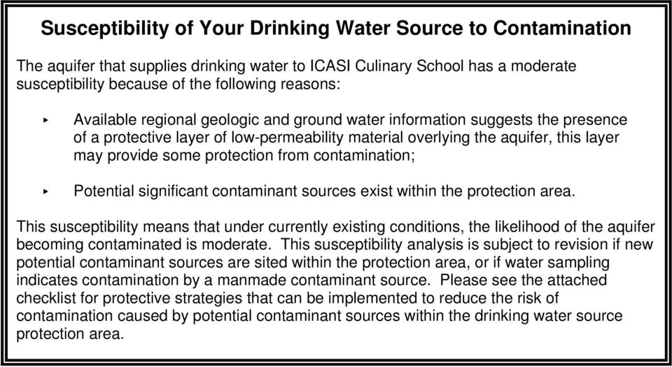 contamination; < Potential significant contaminant sources exist within the protection area.