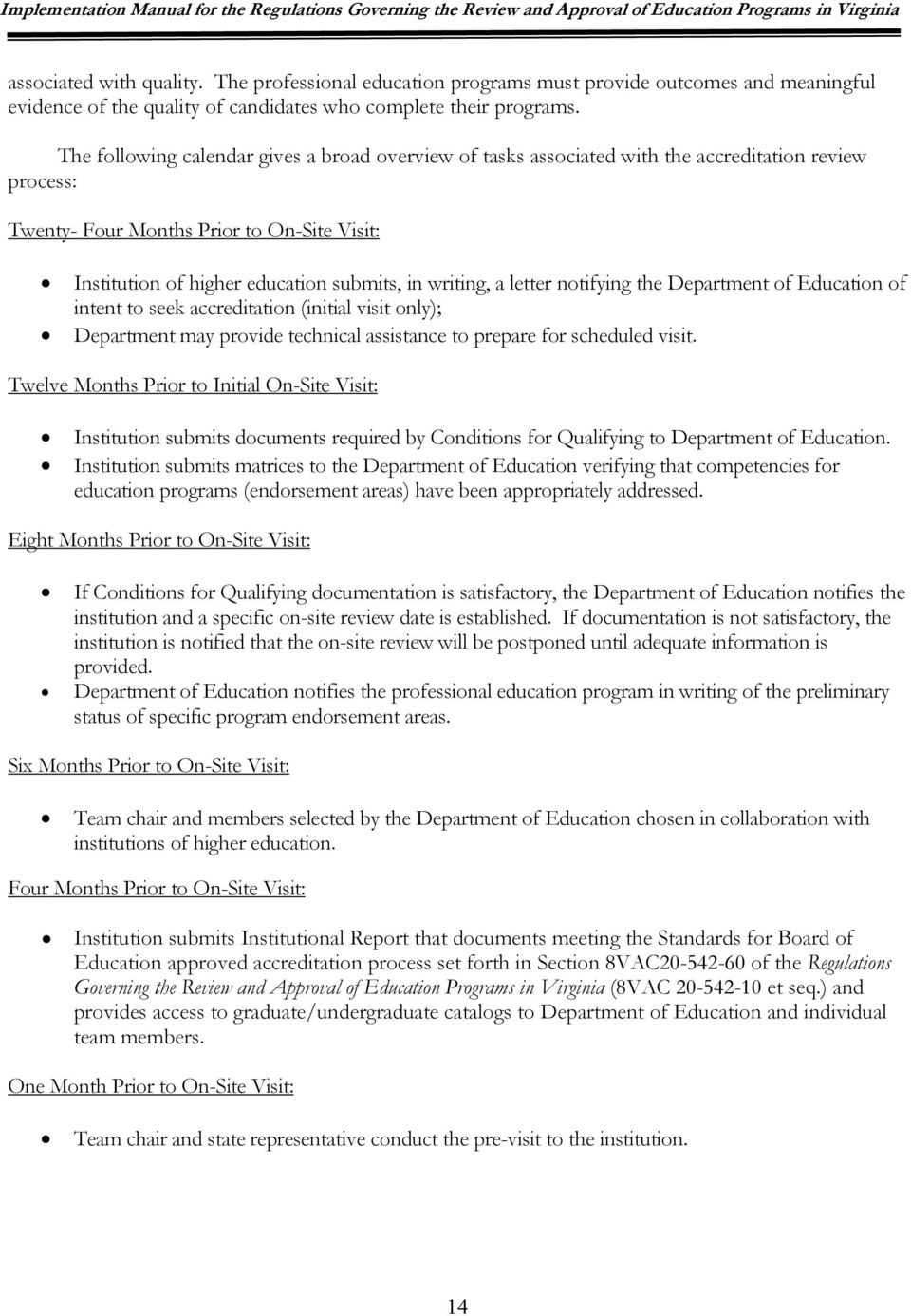 writing, a letter notifying the Department of Education of intent to seek accreditation (initial visit only); Department may provide technical assistance to prepare for scheduled visit.
