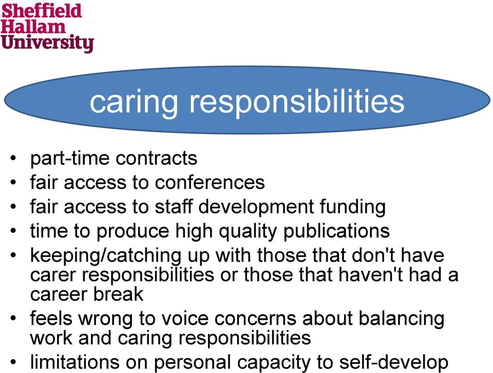 don't have carer responsibilities or those that haven't had a career break feels wrong to voice