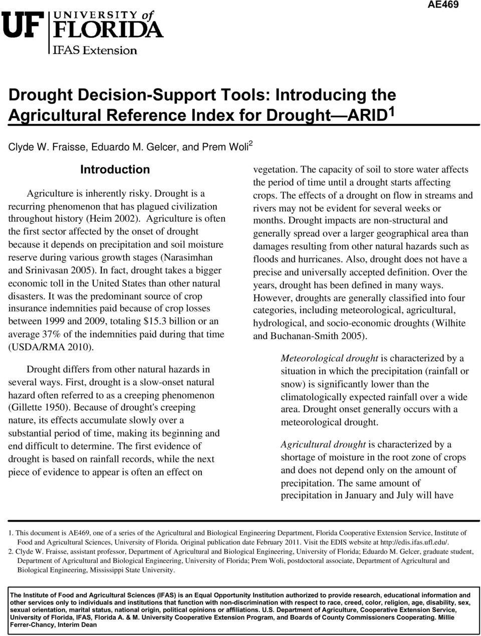 Agriculture is often the first sector affected by the onset of drought because it depends on precipitation and soil moisture reserve during various growth stages (Narasimhan and Srinivasan 2005).