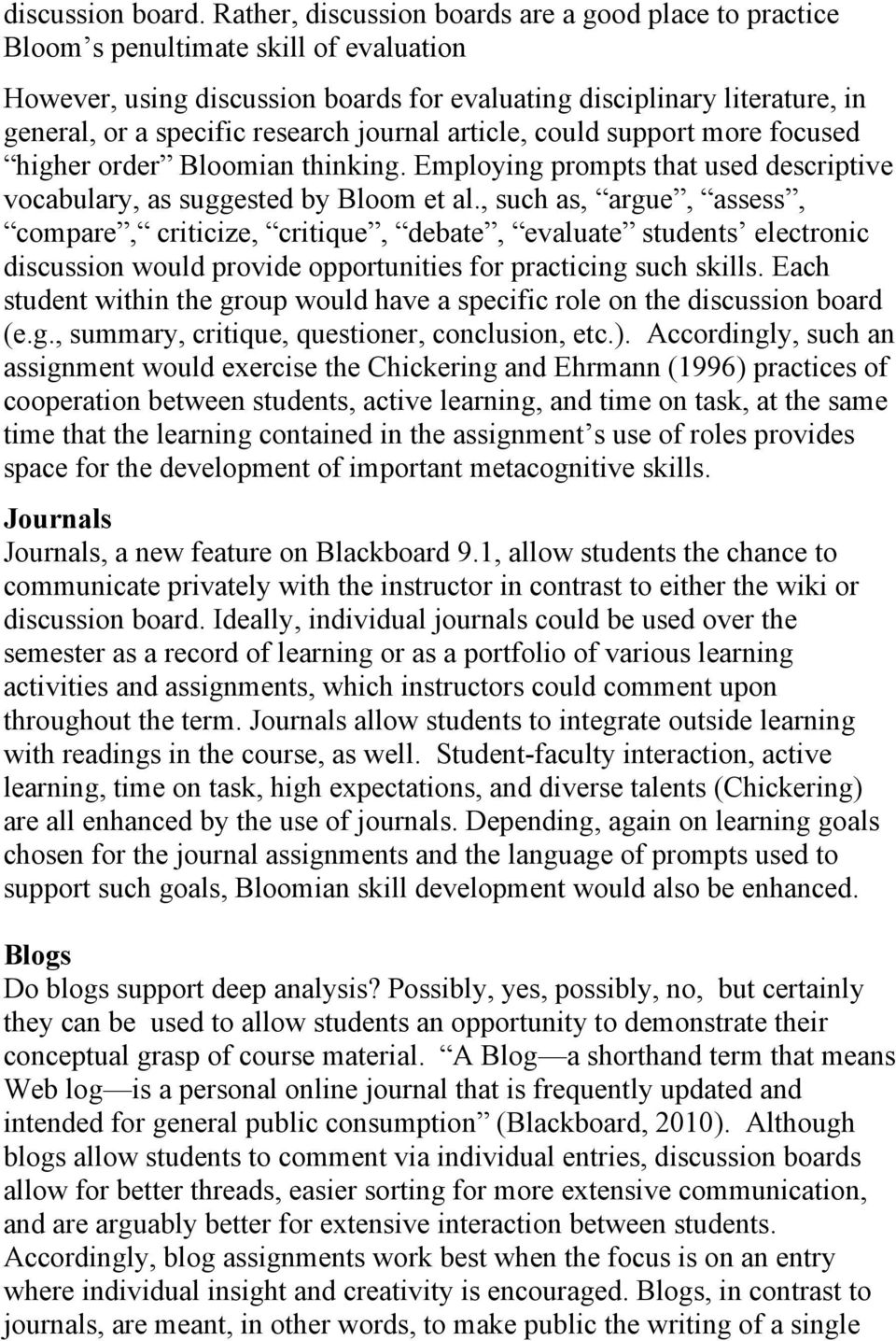 research journal article, could support more focused higher order Bloomian thinking. Employing prompts that used descriptive vocabulary, as suggested by Bloom et al.