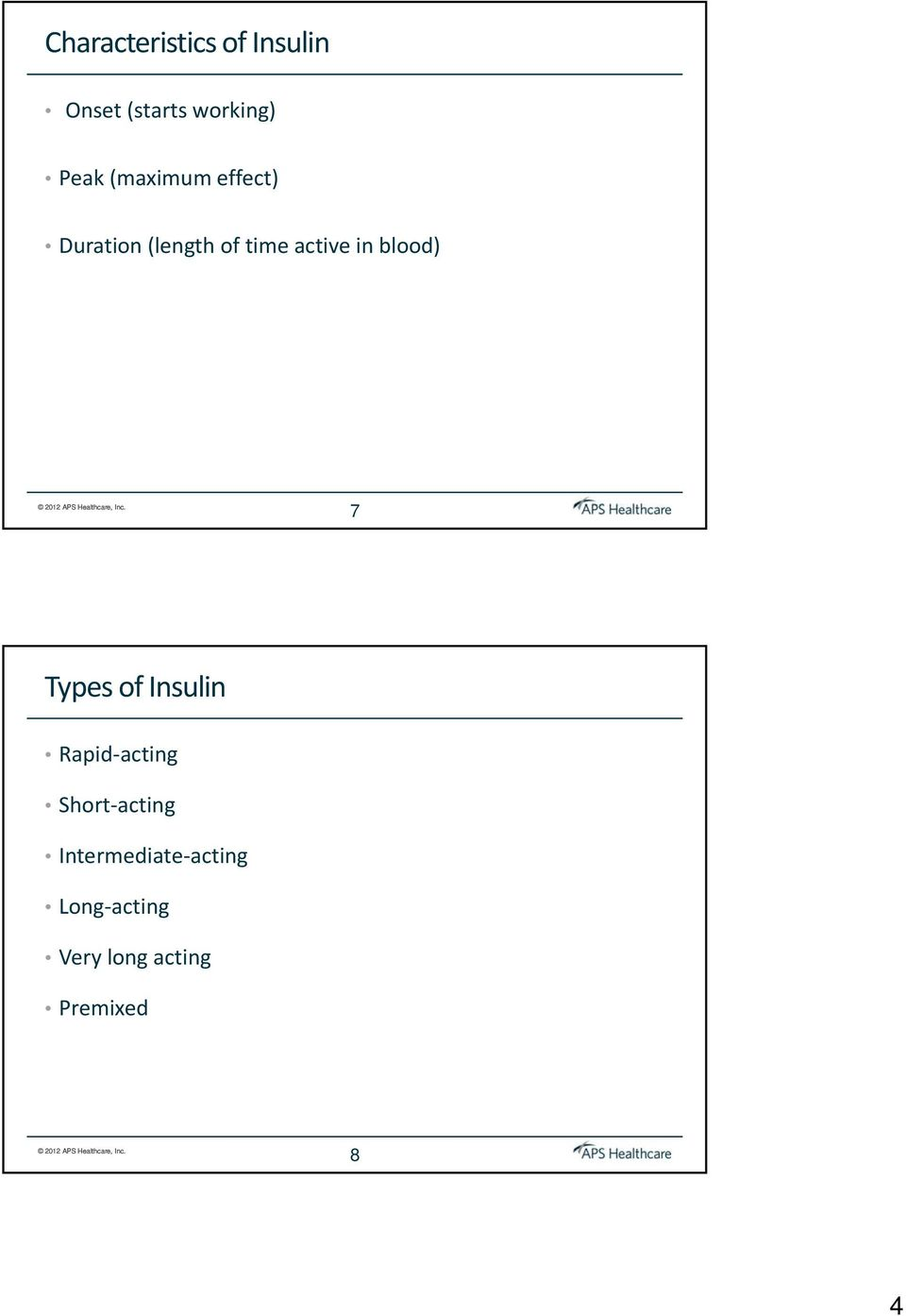 blood) 7 Types of Insulin Rapid acting Short acting