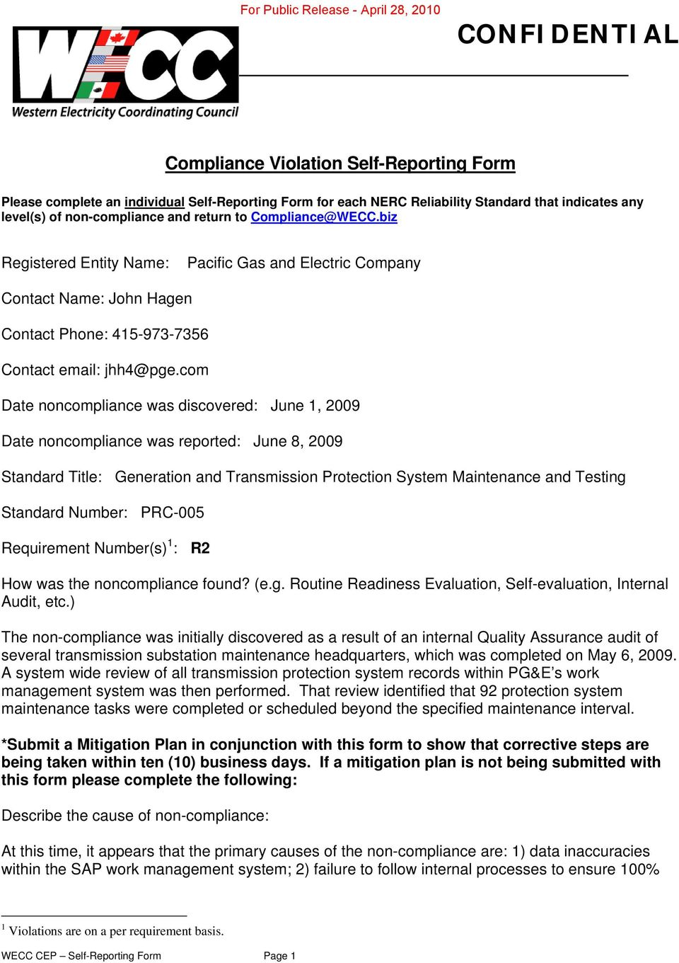 com Date noncompliance was discovered: June 1, 2009 Date noncompliance was reported: June 8, 2009 Standard Title: Generation and Transmission Protection System Maintenance and Testing Standard