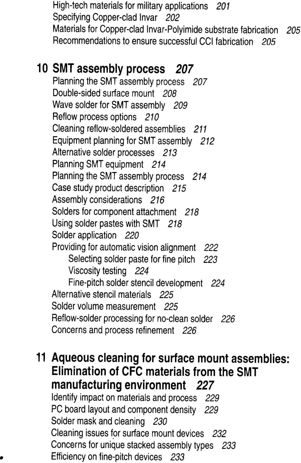 assemblies 211 Equipment planning for SMT assembly 212 Alternative solder processes 213 Planning SMT equipment 214 Planning the SMT assembly process 214 Case study product description 215 Assembly