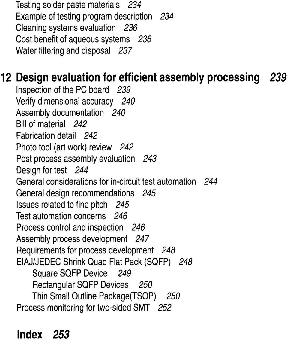 242 Post process assembly evaluation 243 Design for test 244 General considerations for in-circuitest automation 244 General design recommendations 245 Issues related to fine pitch 245 Test