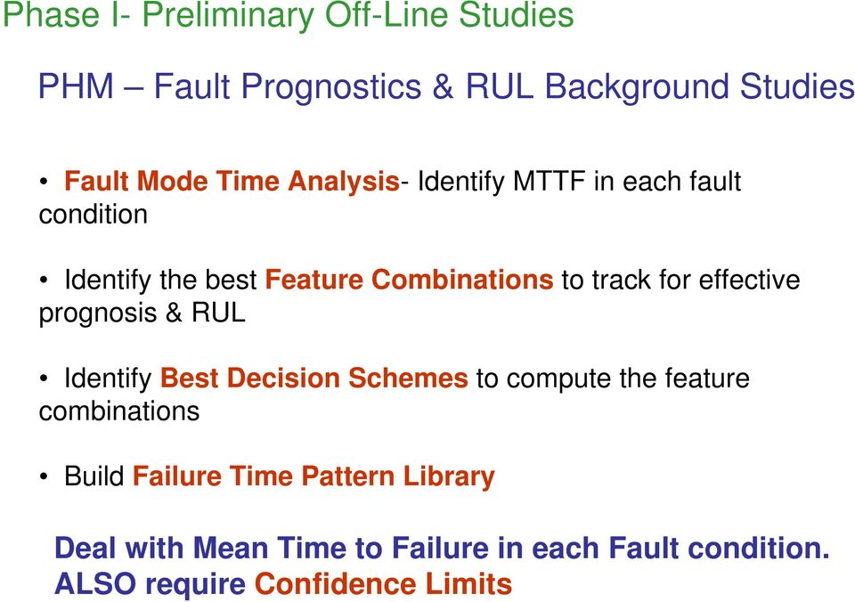effective prognosis & RUL Identify Best Decision Schemes to compute the feature combinations Build