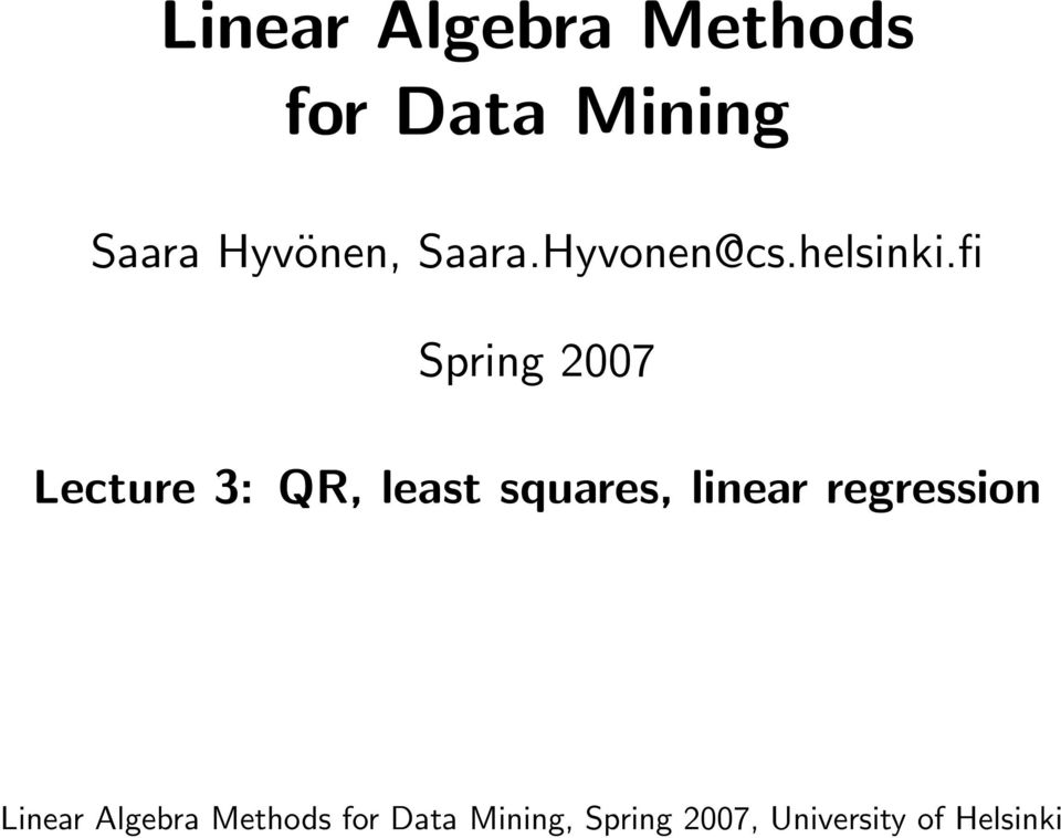 fi Spring 2007 Lecture 3: QR, least squares, linear