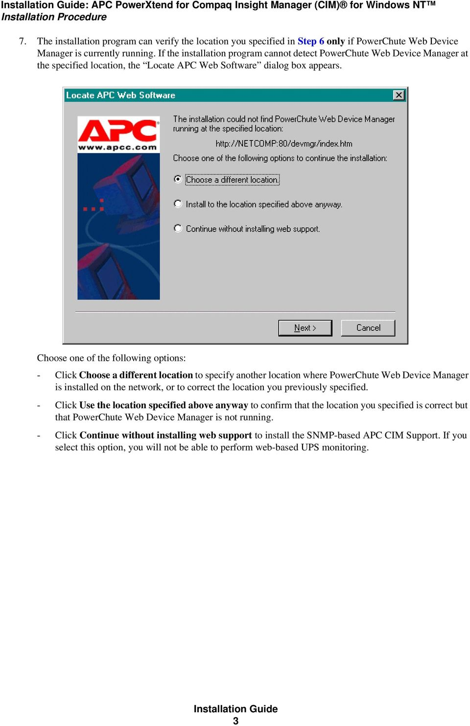 If the installation program cannot detect PowerChute Web Device Manager at the specified location, the Locate APC Web Software dialog box appears.