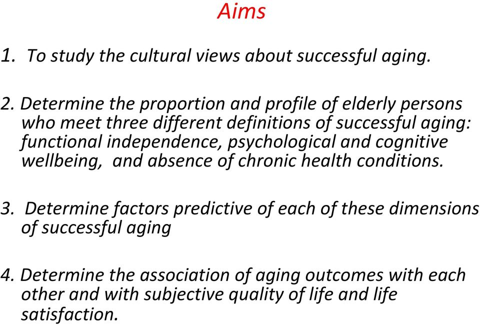 functional independence, psychological and cognitive wellbeing, and absence of chronic health conditions. 3.