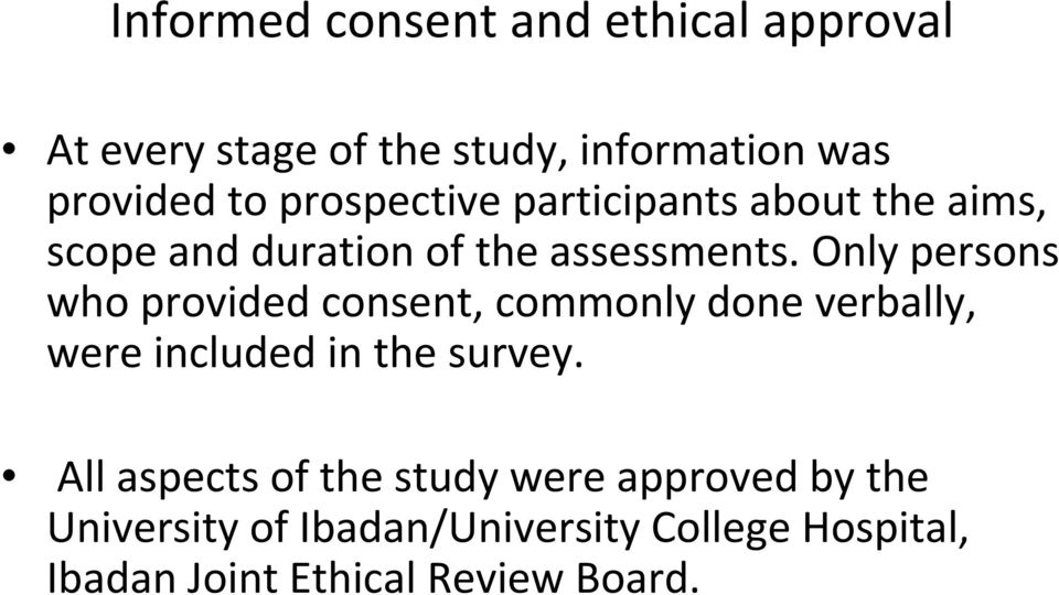 Only persons who provided consent, commonly done verbally, were included in the survey.