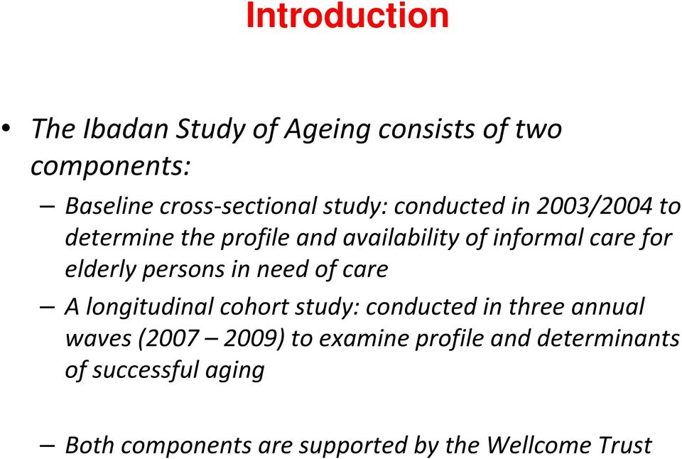 persons in need of care A longitudinal cohort study: conducted in three annual waves (2007 2009) to