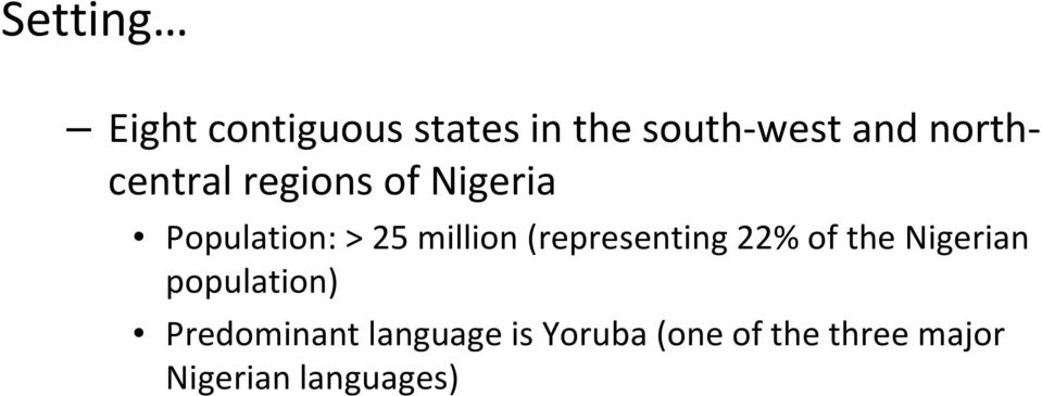 (representing 22% of the Nigerian population) Predominant