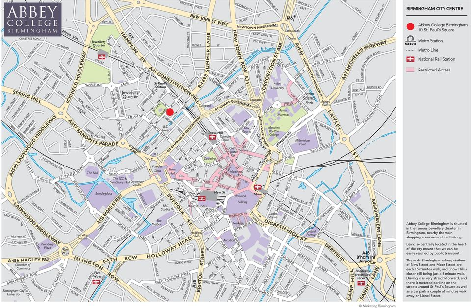 shopping areas around the Bullring. Being so centrally located in the heart of the city means that we can be easily reached by public transport.
