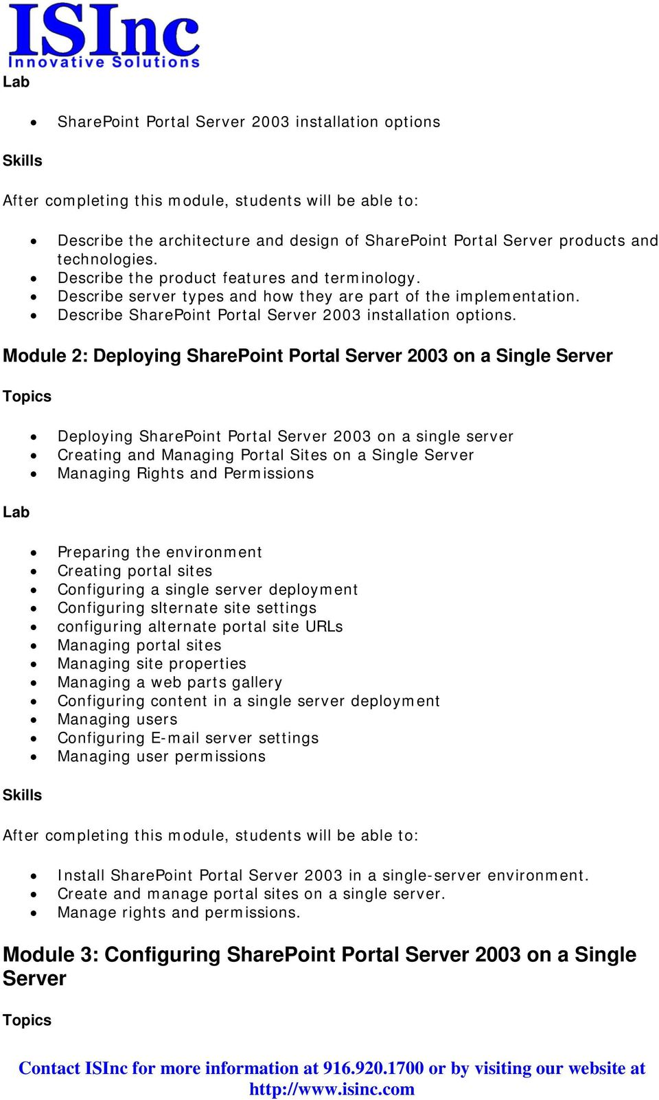 Module 2: Deploying SharePoint Portal Server 2003 on a Single Server Deploying SharePoint Portal Server 2003 on a single server Creating and Managing Portal Sites on a Single Server Managing Rights