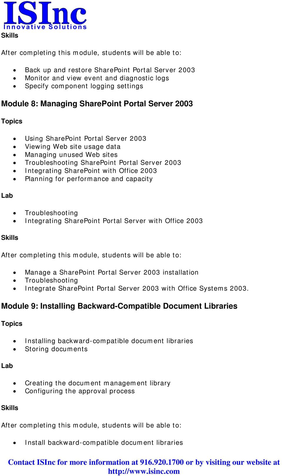 Troubleshooting Integrating SharePoint Portal Server with Office 2003 Manage a SharePoint Portal Server 2003 installation Troubleshooting Integrate SharePoint Portal Server 2003 with Office Systems