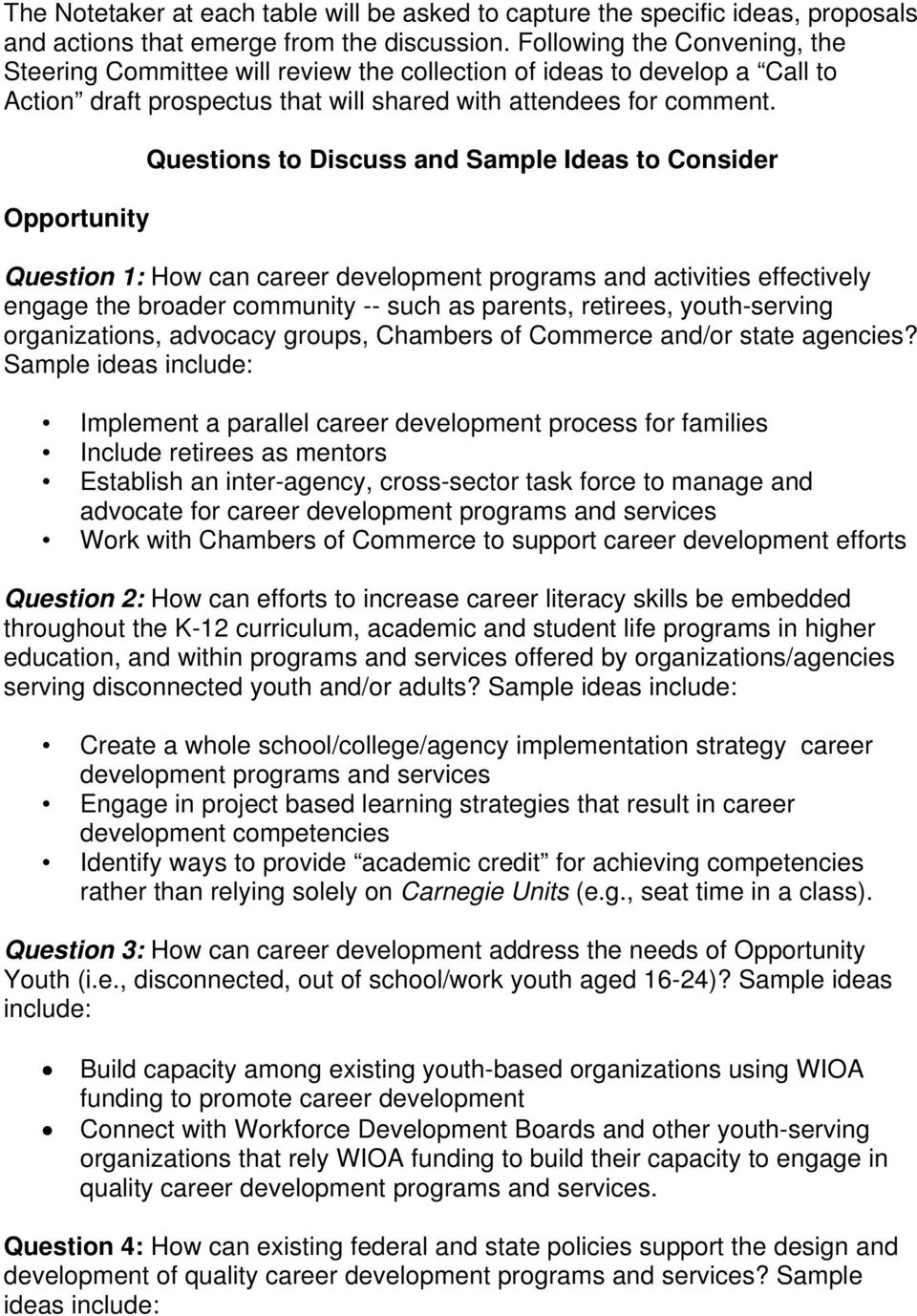 Opportunity Questions to Discuss and Sample Ideas to Consider Question 1: How can career development programs and activities effectively engage the broader community -- such as parents, retirees,