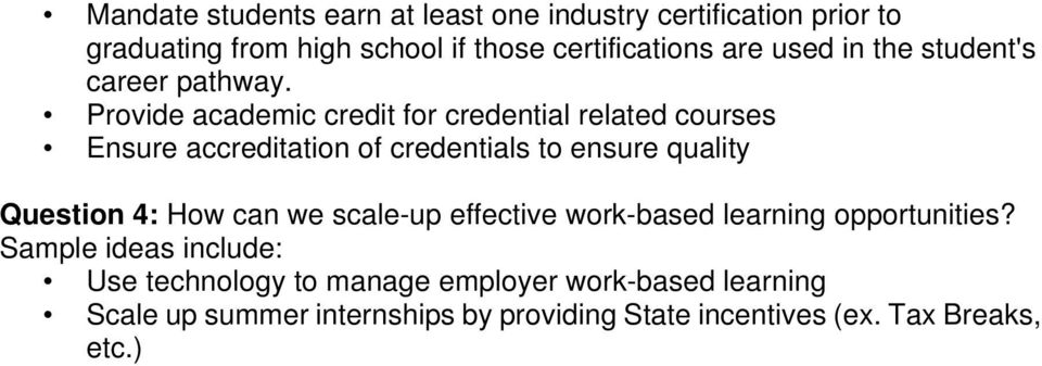 Provide academic credit for credential related courses Ensure accreditation of credentials to ensure quality Question 4: