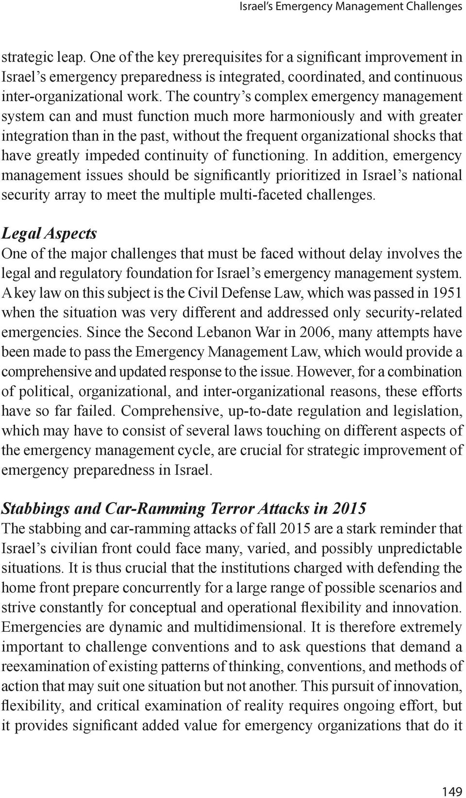 greatly impeded continuity of functioning. In addition, emergency security array to meet the multiple multi-faceted challenges.