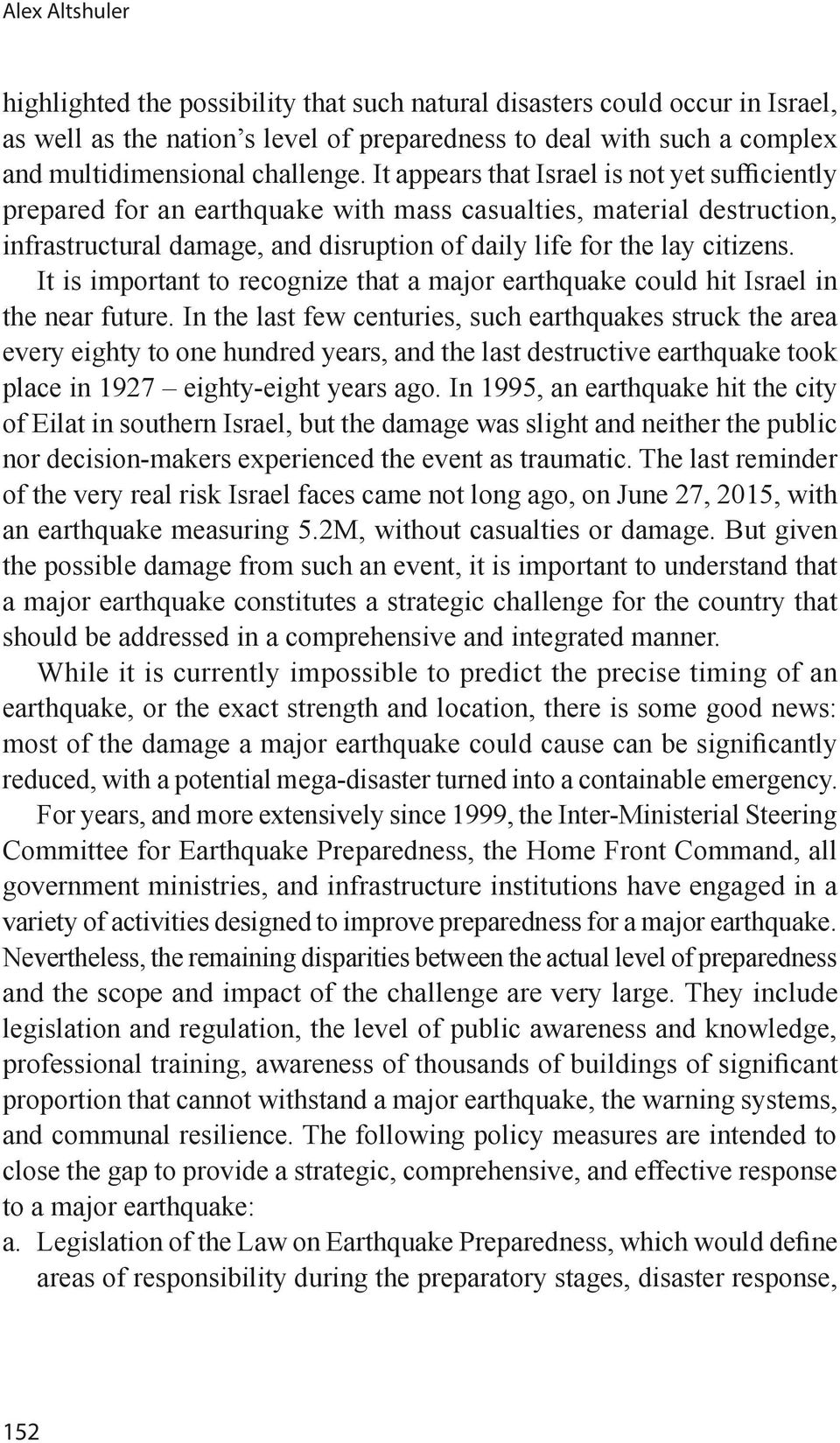 It is important to recognize that a major earthquake could hit Israel in the near future.
