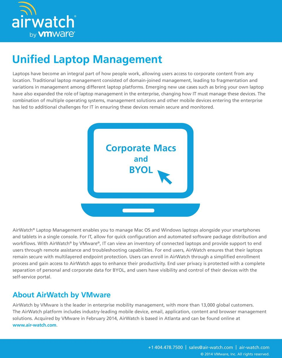 Emerging new use cases such as bring your own laptop have also expanded the role of laptop management in the enterprise, changing how IT must manage these devices.