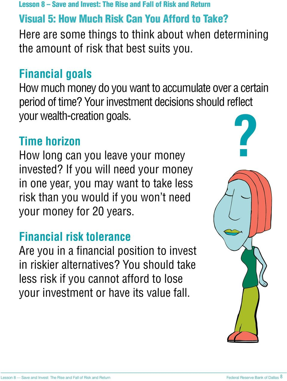 ? Time horizon How long can you leave your money invested?