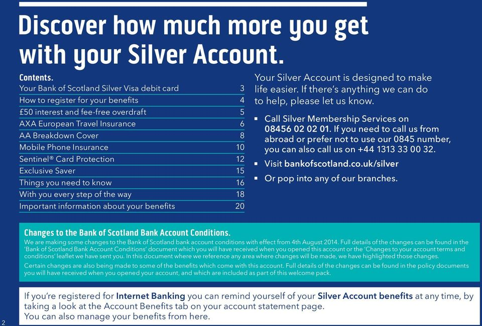 Sentinel Card Protection 12 Exclusive Saver 15 Things you need to know 16 With you every step of the way 18 Important information about your benefits 20 Your Silver Account is designed to make life