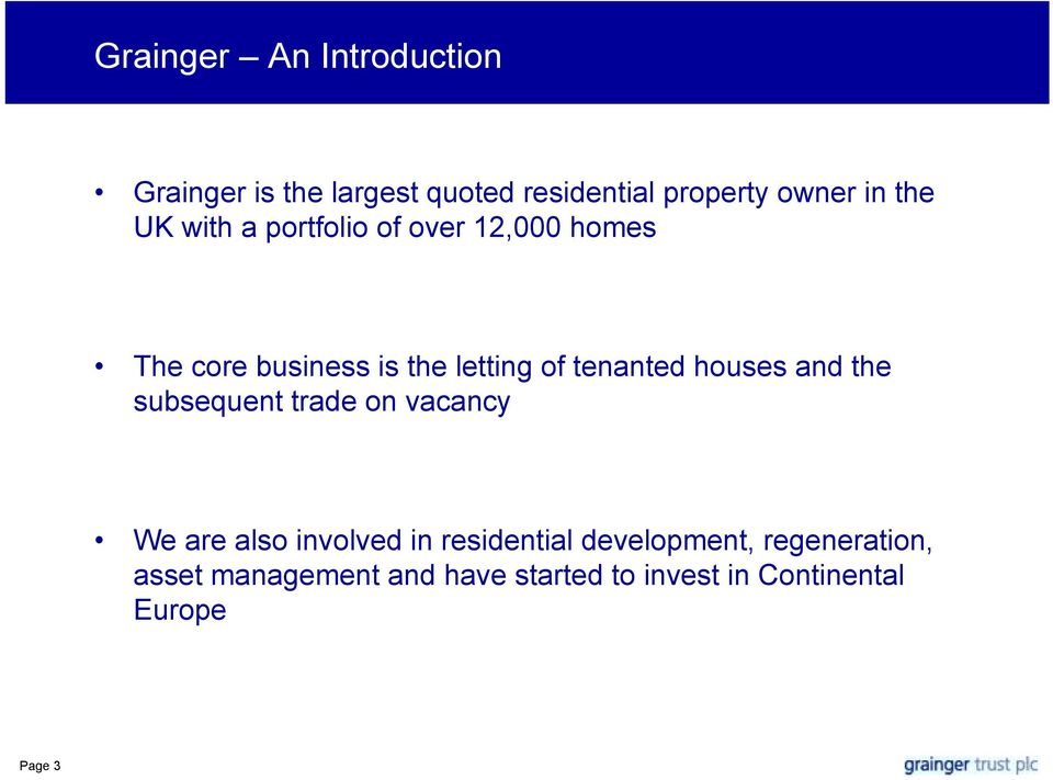 tenanted houses and the subsequent trade on vacancy We are also involved in residential