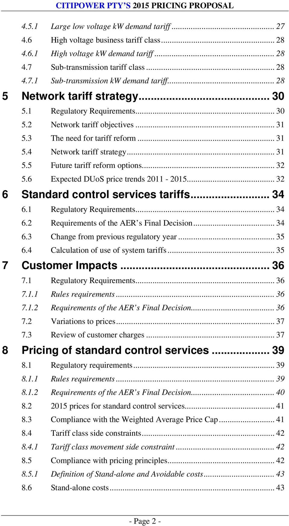 .. 32 5.6 Expected DUoS price trends 2011-2015... 32 6 Standard control services tariffs... 34 6.1 Regulatory Requirements... 34 6.2 Requirements of the AER s Final Decision... 34 6.3 Change from previous regulatory year.