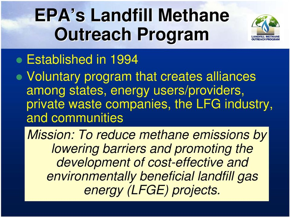 and communities Mission: To reduce methane emissions by lowering barriers and promoting the