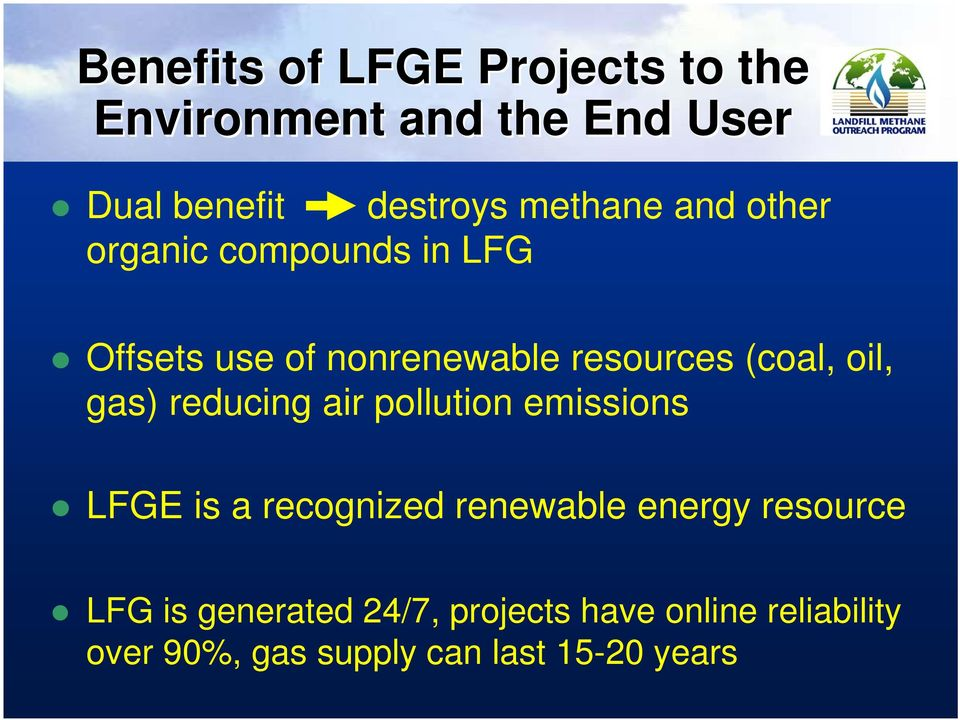 oil, gas) reducing air pollution emissions LFGE is a recognized renewable energy resource
